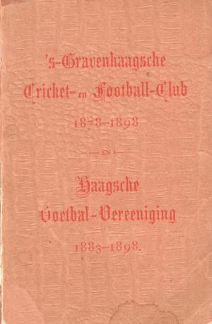's-Gravenhaagsche Cricket- en Football-Club 1878-1898 en Haagsche Voetbal-Vereeniging 1883-1898