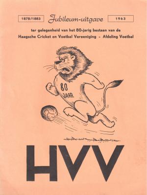 Jubileum uitgave ter gelegenheid van het 80-jarig bestaan van de Haagsche Cricket en Voetbal Vereeniging -  Afdeling Voetbal 1883-1963
